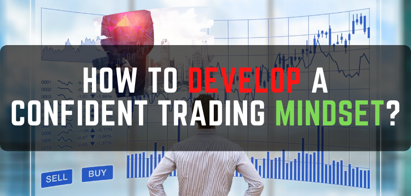 How to develop a confident trading mindset? Forex Trading Mindset