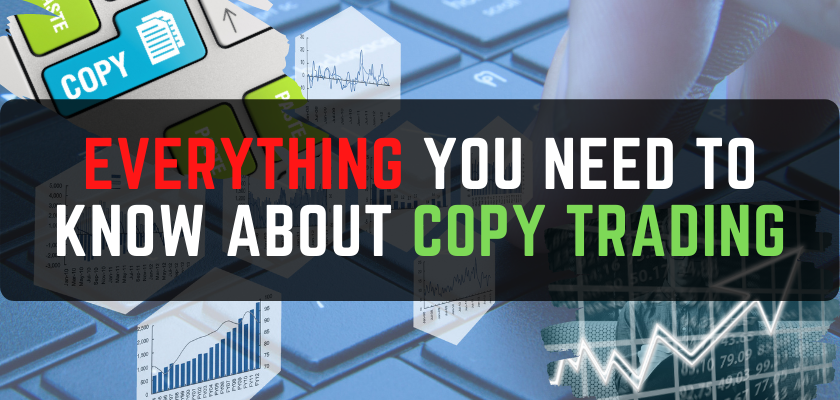 Everything You Need to Know About Copy Trading