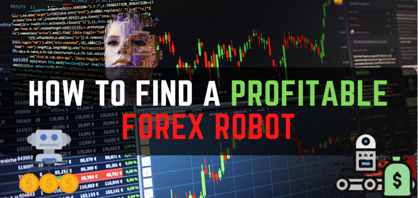 How to Find a Profitable Forex Robot